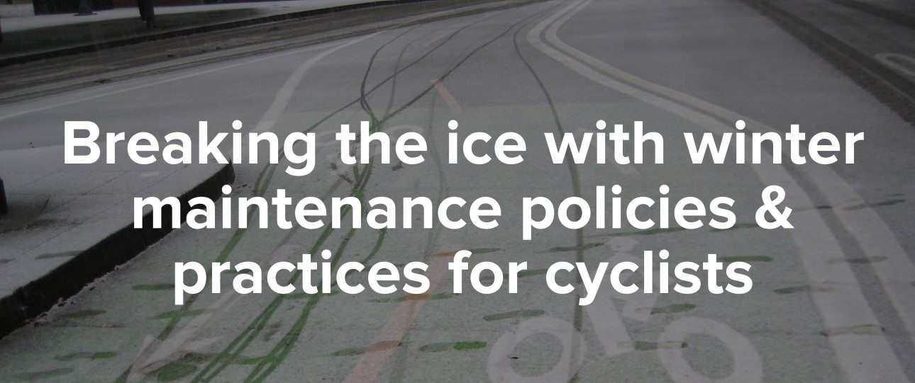 Breaking the ice with winter maintenance policies & practices for cyclists