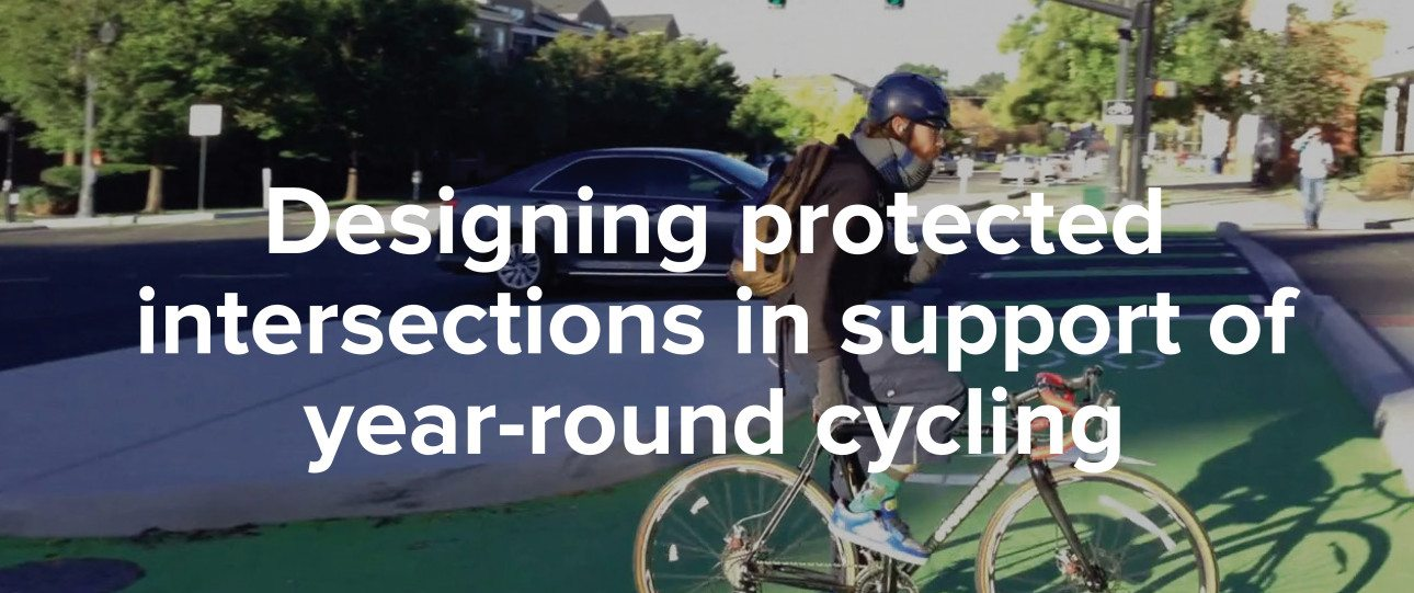 Designing protected intersections in support of year-round cycling