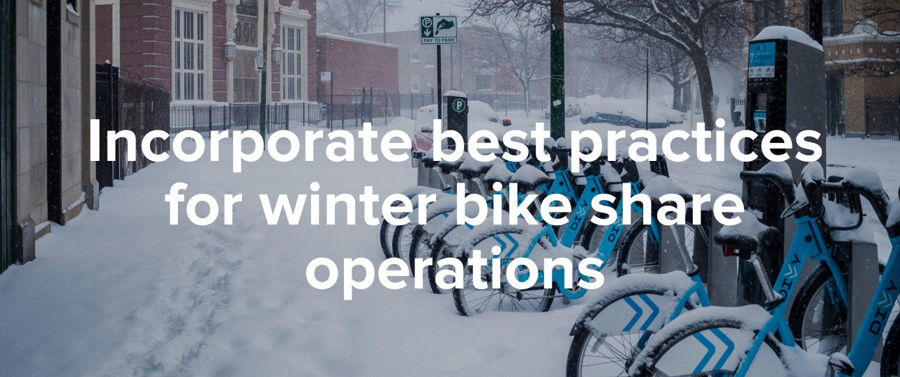 Incorporate best practices for winter bike share operations