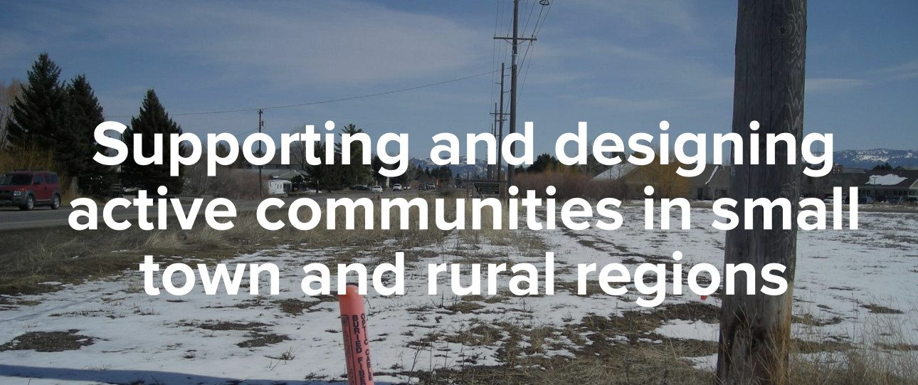 Supporting and designing active communities in small town and rural regions